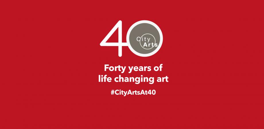 City Arts. Fourty years of life changing art. #CityArtsAt40