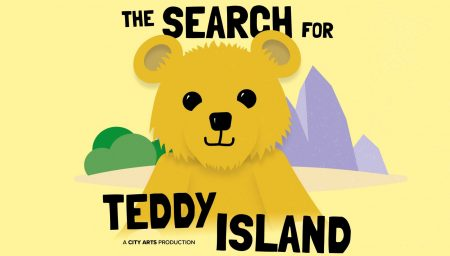The Search for Teddy Island - A City Arts Production