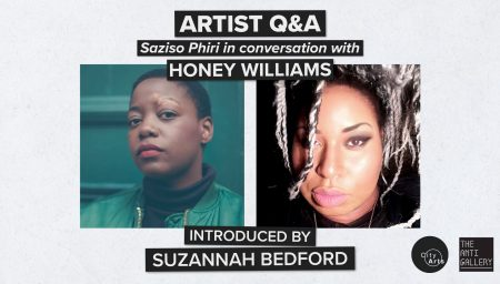 Artist Q&A Saziso Phiri in Conversation with Honey Williams - Introduced by Suzannah Bedford