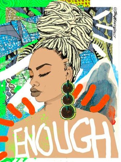 Enough. Artwork by Honey Williams. Illustration of a woman with dreads and an earring.