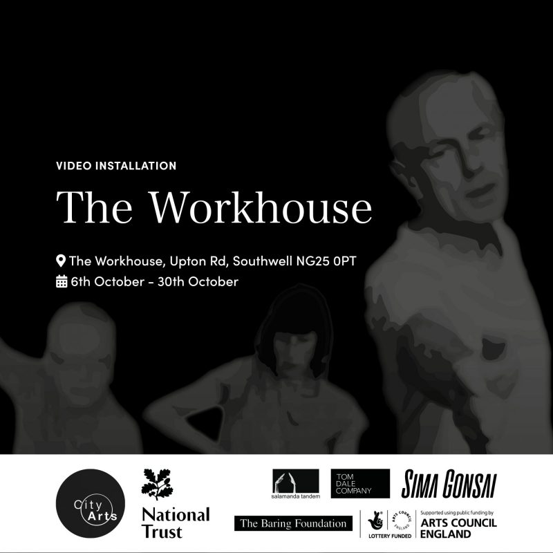 Video Installation: The Workhouse. The Workhouse, Upton Rd, Southwell NG25 0PT, 6th October - 30th October