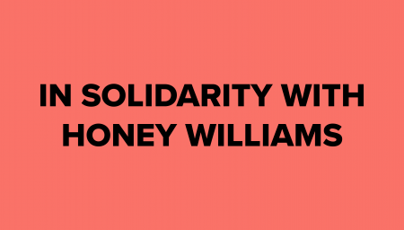In solidarity with Honey Williams